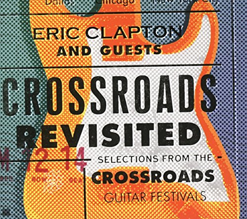 Eric Clapton - Crossroads Revisited Selection - Zortam Music