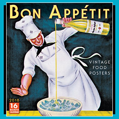 Bon Appetit: Vintage Food Posters 2018 Wall Calendar (CA0112) (French Edition) by Buyenlarge Inc