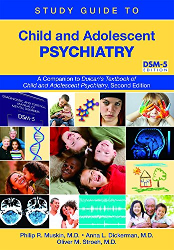 Child and Adolescent Psychiatry: A Companion to Dulcan's Textbook of Child and Adolescent Psychiatry, Second Edition: DSM-5 Edition