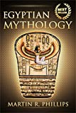 Egyptian Mythology: Discover the Ancient Secrets of Egyptian Mythology (Egypt, Ancient Egypt, Ancient Civilizations, Gods, Pharaohs, Ra, Isis, Set) (Ancient Civilizations and Mythology)