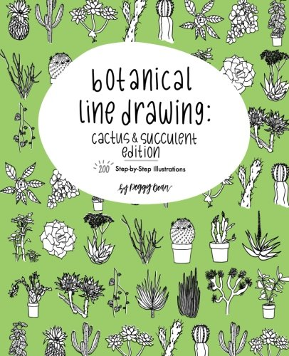(Botanical Line Drawing: Cactus & Succulent Edition: 200 Step-by-Step Illustrations )