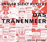 Dieter Roth: Das Traenenmeer (Engler Dieter Roth)
