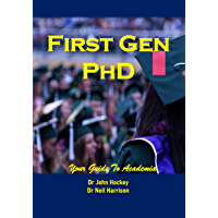 First Gen PhD: Your Guide To Academia (English Edition)