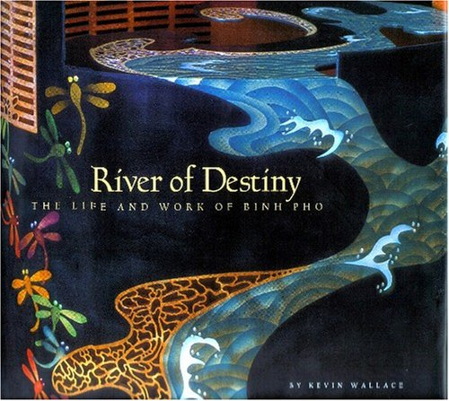 River of Destiny:  The Life and Work of Binh Pho ebook