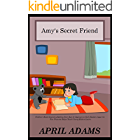"""Children's Book: """"AMY'S SECRET FRIEND"""" Interactive Bedtime Story Best for Beginners or Early Readers, (ages 3-5). Fun Pictures Helps Teach Young Kids to Learn. (Bedtime Stories Ages 3-5 Book 1)"""