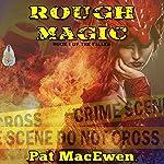 Rough Magic: The Fallen, Book 1 | Pat MacEwen