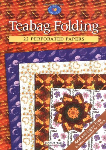 Teabag Folding: 22 Perforated Papers (The Crafter's Paper Library) PDF