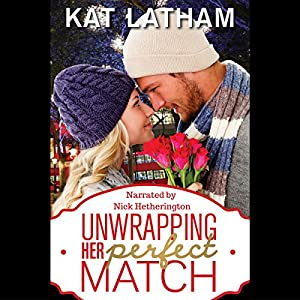 Unwrapping Her Perfect Match Audiobook