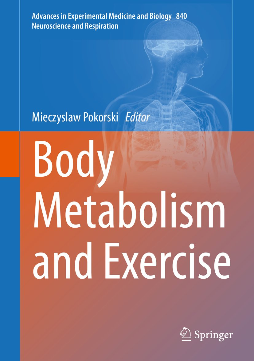 Body Metabolism And Exercise  Advances In Experimental Medicine And Biology Book 840   English Edition