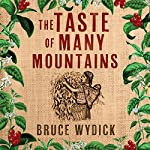 The Taste of Many Mountains | Bruce Wydick