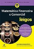 Matemática Financeira e Comercial Para Leigos