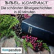 Die schönsten Bibelgeschichten in 60 Minuten (Bibel kompakt) | Alessandro Dallmann