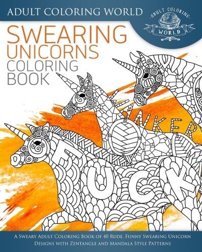 Swearing Unicorn Coloring Book: A Sweary Adult Coloring Book of 40 ...