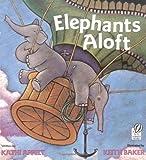 Elephants Aloft, Kathi Appelt, 0152015566