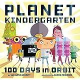 Planet Kindergarten: 100 Days in Orbit