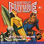Captain Future #3 Captain Future's Challenge | Edmond Hamilton,RadioArchives.com