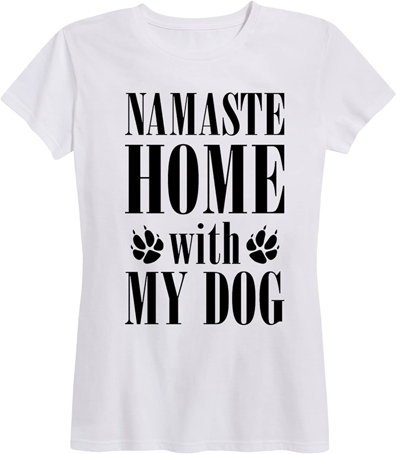 Instant Message Namaste Home with My Dog - Women's Short Sleeve Graphic T-Shirt