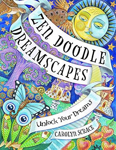 Zen Doodle Dreamscapes: Unlock Your Dreams