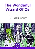 Image of The Wonderful Wizard Of Oz: FREE Peter And Wendy By J. M. Barrie, Illustrated [Quora Media] (100 Greatest Novels of All Time Book 73)
