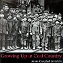 Growing Up in Coal Country Audiobook by Susan Campbell Bartoletti Narrated by Suzanne Toren