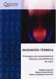Ingeniería Térmica. Principios de termodinámica técnica y… Mathieu Legrand