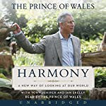 Harmony: A New Way of Looking at Our World |  Charles, HRH The Prince of Wales