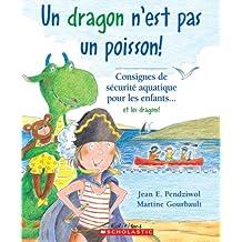 Un dragon n'est pas un poisson!
