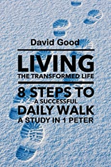 Living the Transformed Life - Kindle edition by David Good ...