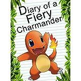 Pokemon Go: Diary Of A Fiery Charmander: (An Unofficial Pokemon Book) (Pokemon Books Book 4)