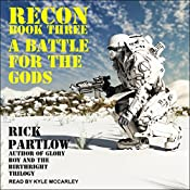 Recon: A Battle for the Gods: Recon Series, Book 3 | Rick Partlow