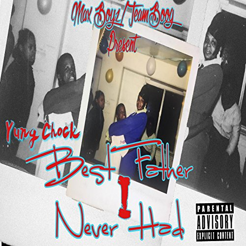 Best Father I Never Had [Explicit]