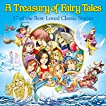 A Treasury of Fairy Tales:  17 of the Best-Loved Classic Stories (Classic Fairy Tales) | Alex Fonteyn