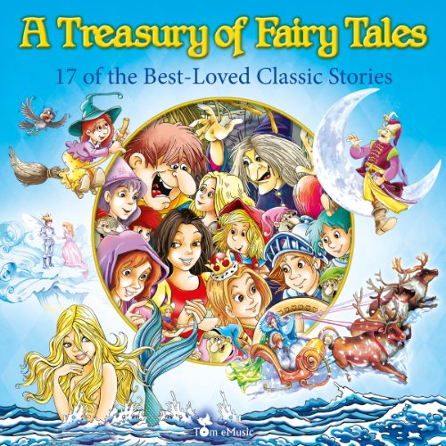 A Treasury of Fairy Tales: 17 of the Best-Loved Classic Stories (Classic Fairy Tales)