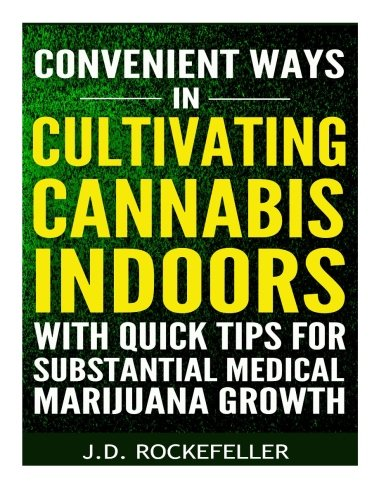Convenient Ways In Cultivating Cannabis Indoors With Quick