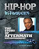 The Story of Aftermath Entertainment (Hip-Hop Hitmakers)