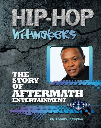 The Story of Aftermath Entertainment (Hip-Hop Hitmakers) by Brand: Mason Crest Publishers