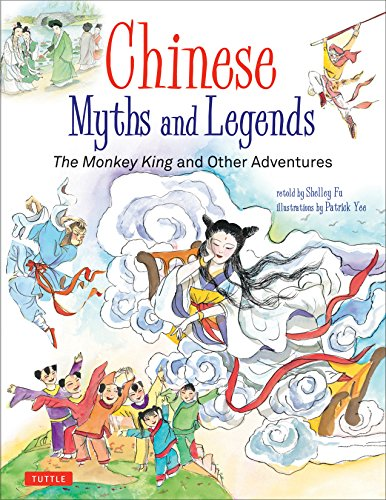 Chinese Myths and Legends: The Monkey King and Other Adventures -