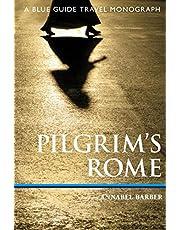 Pilgrim's Rome: A Blue Guide Travel Monograph