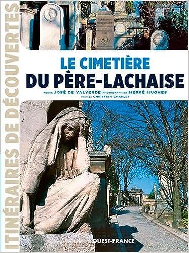 Le cimetière du Père-Lachaise: Amazon co uk: Jose de