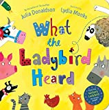 What The Ladybird Heard by Donaldson, Julia on 01/03/2012 1st (first) edition