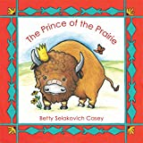 img - for The Prince of the Prairie book / textbook / text book