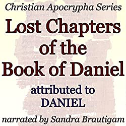 Lost Chapters of the Book of Daniel