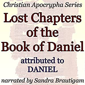 Lost Chapters of the Book of Daniel Audiobook