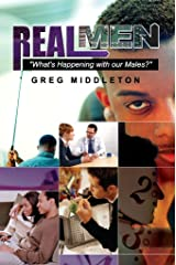 Real Men, What's Happening with our Males? Kindle Edition
