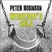Wednesday's Child: An Inspector Banks Novel #6 | Peter Robinson
