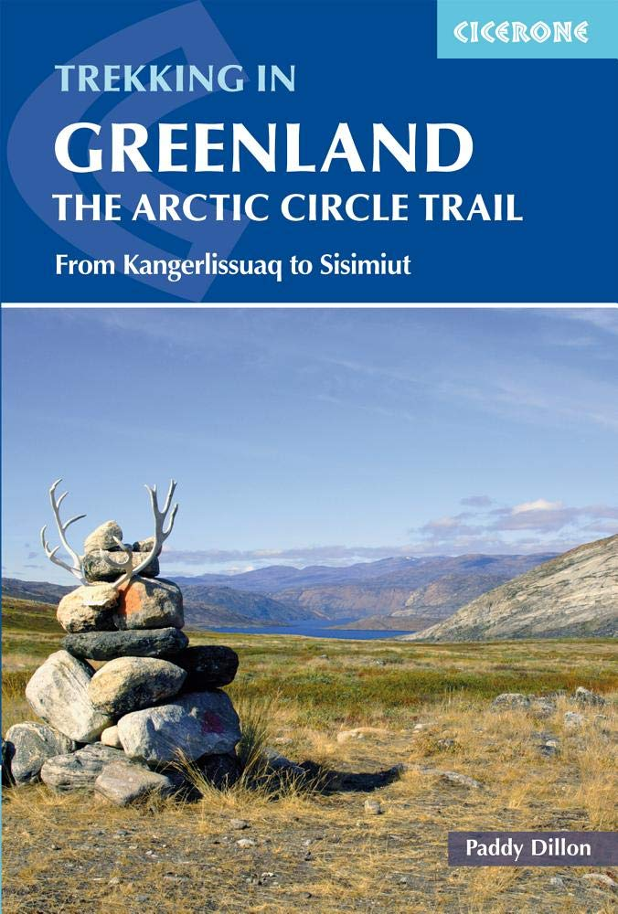 Trekking in Greenland - The Arctic Circle Trail Paperback – March 15, 2019 Paddy Dillon Dillon Paddy Cicerone Press Limited 1852849673