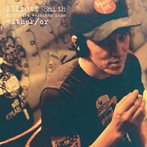 EITHER ALTERNATE VERSIONS7 Elliott Smith