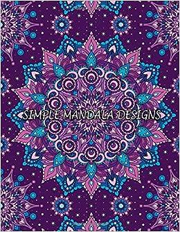 Amazon com: Simple Mandala Designs: 50 Flower Mandalas Adult