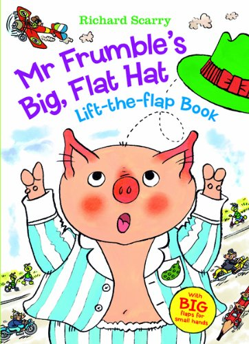 Richard Scarry's Mr. Frumble's Big, Flat Hat: With BIG Flaps for Small Hands! (Richard Scarry's Lift the Flaps Books) ebook