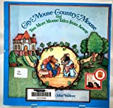 City Mouse-Country Mouse and Two More Mouse Tales from Aesop, John Wallner, 0439438470